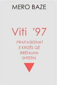 Viti 97: Prapaskenat E Krizes Qe Rrenuan Shtetin