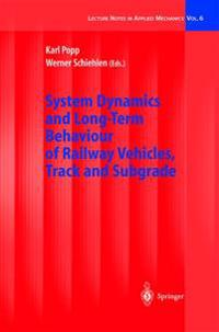 System Dynamics and Long-Term Behaviour of Railway Vehicles, Track and Subgrade