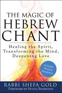 The Magic of Hebrew Chant