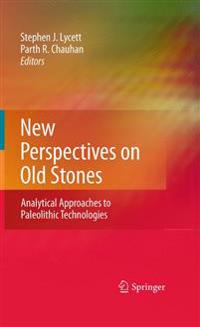 New Perspectives on Old Stones: Analytical Approaches to Paleolithic Technologies