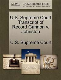 U.S. Supreme Court Transcript of Record Gannon V. Johnston