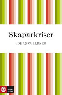 Skaparkriser : Strindbergs inferno och Dagermans