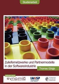 Zuliefernetzwerke Und Partnermodelle in Der Softwareindustrie