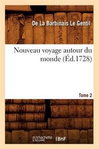 Nouveau Voyage Autour Du Monde. Tome 2 (�d.1728)