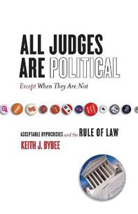 All Judges Are Political-Except When They Are Not