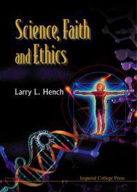 Science, Faith and Ethics