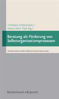 Beratung ALS Forderung Von Selbstorganisationsprozessen: Empirische Studien Zur Beratung Von Personen Und Organisationen Auf Der Basis Der Synergetik