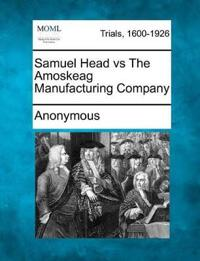 Samuel Head Vs the Amoskeag Manufacturing Company