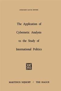The Application of Cybernetic Analysis to the Study of International Politics