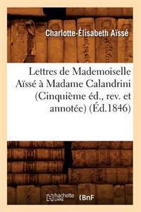 Lettres de Mademoiselle Aisse a Madame Calandrini (Cinquieme Ed., REV. Et Annotee) (Ed.1846)