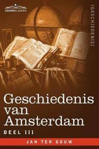 Geschiedenis van Amsterdam - Deel III - in zeven delen