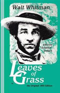 Leaves of Grass, the Original 1855 Edition: Original Edition