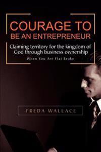 Courage to Be an Entrepreneur