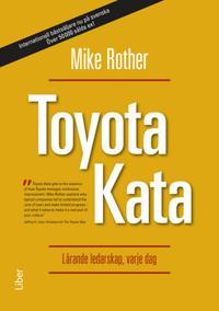 Toyota Kata : lärande ledarskap, varje dag