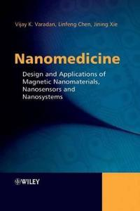 Nanomedicine: Design and Applications of Magnetic Nanomaterials, Nanosensors and Nanosystems