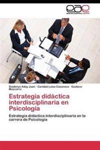Estrategia Didactica Interdisciplinaria En Psicologia