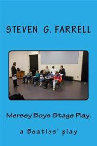 Mersey Boys Stage Play: Beatles Play