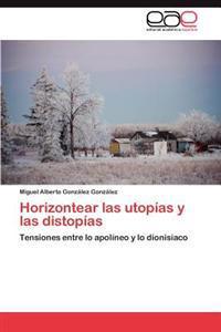 Horizontear Las Utopias y Las Distopias