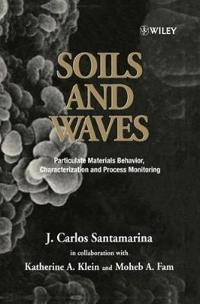 Soils and Waves: Particulate Materials Behavior, Characterization and Process Monitoring