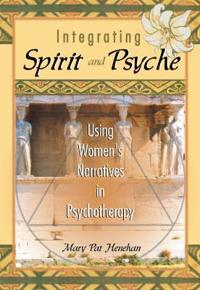 Integrating Spirit and Psyche