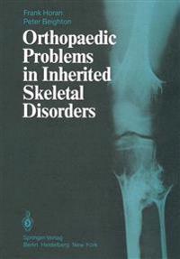 Orthopaedic Problems in Inherited Skeletal Disorders