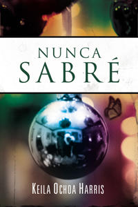 Nunca sabre / I'll Never Know