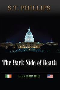 The Dark Side of Death: A Jack Dublin Novel
