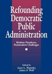 Refounding Democratic Public Administration