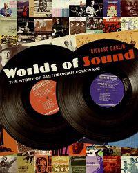 Worlds of Sound: The Story of Smithsonian Folkways