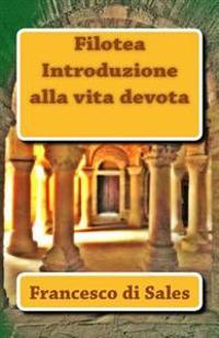 Filotea Introduzione Alla Vita Devota