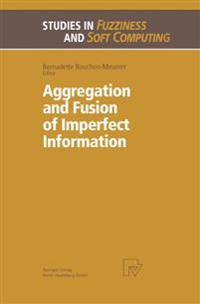 Aggregation and Fusion of Imperfect Information