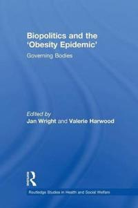 Biopolitics and the 'Obesity Epidemic'