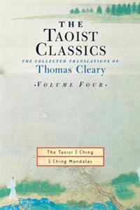The Taoist Classics, Volume 4: The Collected Translations of Thomas Cleary
