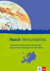 Haack Verbundatlas. Arbeitsheft Deutschland und Europa - Topografische Übungen mit dem Atlas