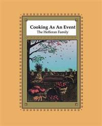 Cooking as an Event: The Hefferan Family