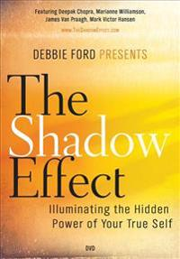 The Shadow Effect, a Movie: Illuminating the Hidden Power of Your True Self