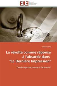 """La révolte comme réponse à l'absurde dans   """"La Dernière Impression"""""""