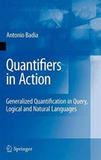 Quantifiers in Action