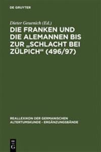 Die Franken Und Die Alemannen Bis Zur Schlacht Bei Zülpich 496/97