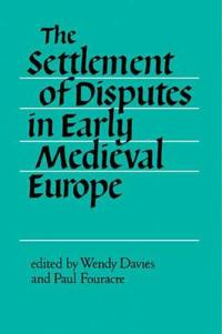 The Settlement of Disputes in Early Medieval Europe