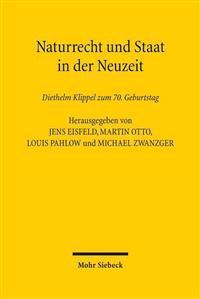 Naturrecht Und Staat in Der Neuzeit: Diethelm Klippel Zum 70. Geburtstag