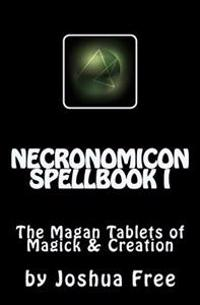 Necronomicon Spellbook I: The Magan Tablets of Magick & Creation