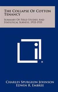 The Collapse of Cotton Tenancy: Summary of Field Studies and Statistical Surveys, 1933-1935