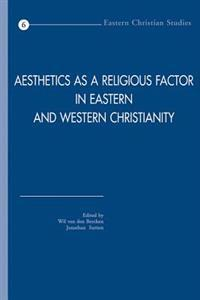 Aesthetics As a Religious Factor in Eastern And Western Christianity