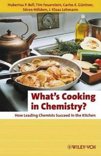 What's Cooking in Chemistry?: How Leading Chemists Succeed in the Kitchen