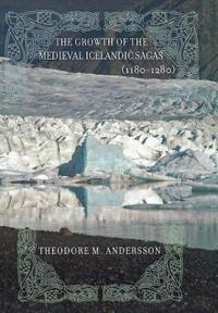 The Growth of the Medieval Icelandic Sagas, 1180–1280