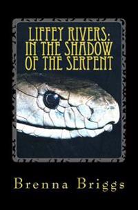 Liffey Rivers: In the Shadow of the Serpent