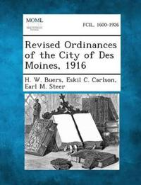 Revised Ordinances of the City of Des Moines, 1916