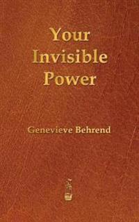 Your Invisible Power