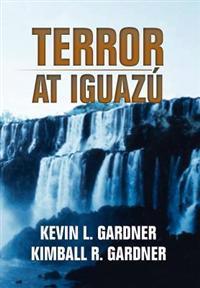 Terror at Iguazú